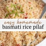 One of my favorite side dishes of all time, this easy homemade basmati rice pilaf has flavors like garlic, onion and tomatoes. Paired best with fish and chicken!